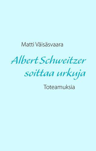 Albert Schweitzer soittaa urkuja