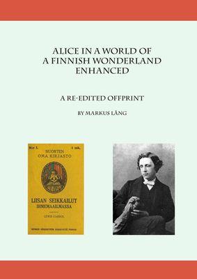 Alice in a World of a Finnish Wonderland Enhanced
