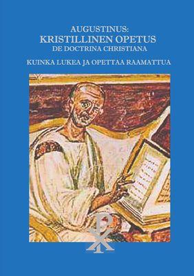Augustinus: Kristillinen Opetus De Doctrina Christiana