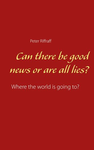 Can there be good news or are all lies?