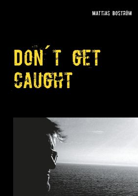Don´t get caught