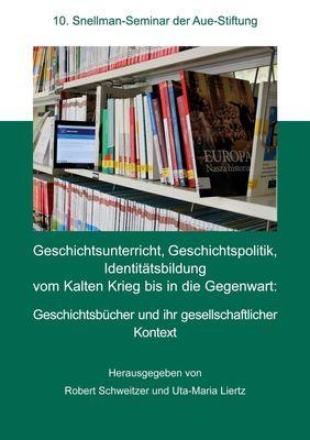 Geschichtsunterricht, Geschichtspolitik, Identitätsbildung