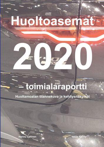 Huoltoasemat 2020 - toimialaraportti