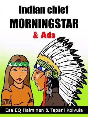 Indian Chief Morning Star & Ada