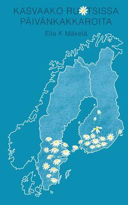 Kasvaako Ruotsissa Päivänkakkaroita
