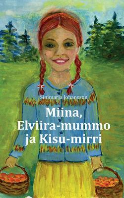Miina, Elviira-mummo ja Kisu-mirri