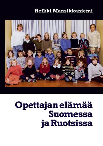 Opettajan elämää Suomessa ja Ruotsissa