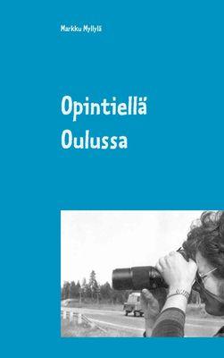 Opintiellä Oulussa