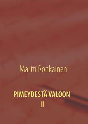 PIMEYDESTÄ VALOON II