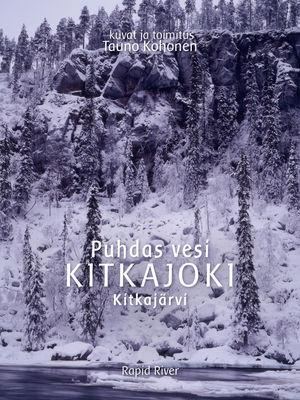 Puhdas vesi KITKAJOKI Kitkajärvi