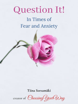 Question It! In Times of Fear and Anxiety