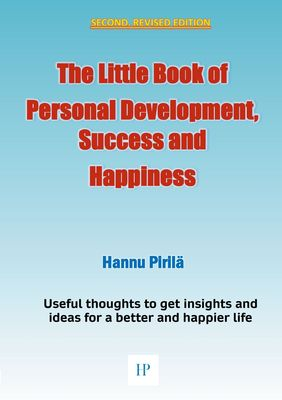 The Little Book of Personal Development, Success and Happiness - Second Edition