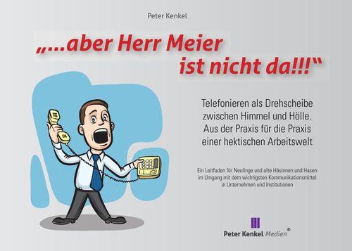 """""""...aber Herr Meier ist nicht da!"""""""