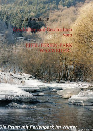 EIFEL-FERIENPARK - WAXWEILER- Geschichte und Geschichten