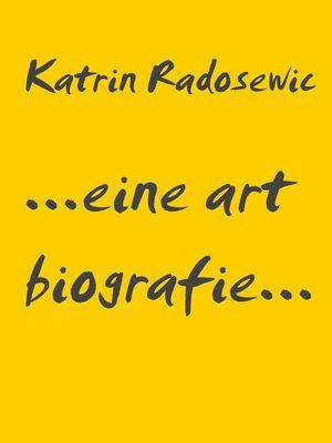 ...eine art biografie...