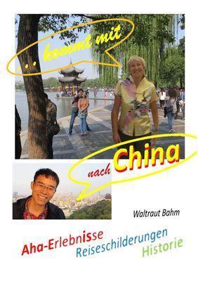 ...kommt mit nach China