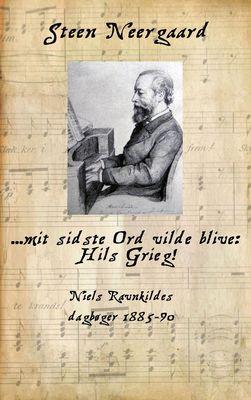 ... mit sidste Ord vilde blive: Hils Grieg!