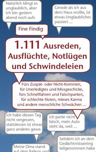 1.111 Ausreden, Ausflüchte, Notlügen und Schwindeleien
