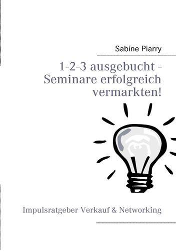 1-2-3 ausgebucht - Seminare erfolgreich vermarkten!