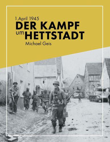 1. April 1945 - Der Kampf um Hettstadt