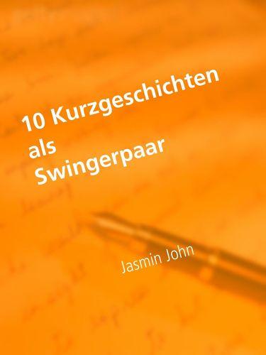 10 Kurzgeschichten als Swingerpaar