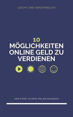 10 Möglichkeiten, um Online Geld zu verdienen
