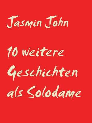 10 weitere Geschichten als Solodame