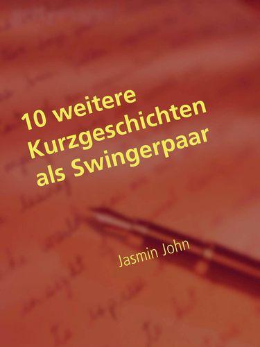 10 weitere Kurzgeschichten als Swingerpaar