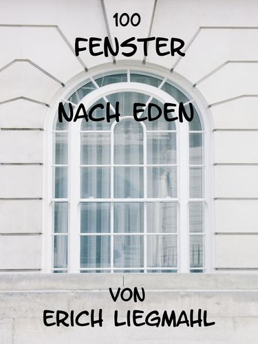 100 Fenster nach Eden