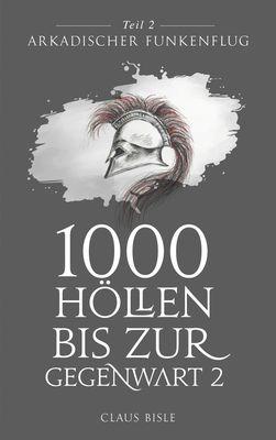 1000 Höllen bis zur Gegenwart