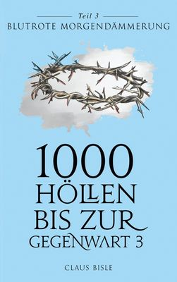 1000 Höllen bis zur Gegenwart III