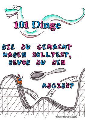 101 Dinge die du gemacht haben solltest, bevor du den Löffel abgibst
