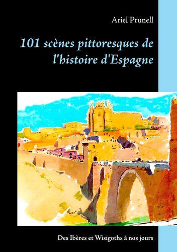 101 scènes pittoresques de l'histoire d'Espagne