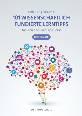 101 Wissenschaftlich fundierte LernTipps für Schule, Studium und Beruf