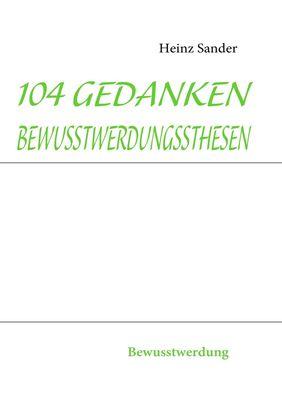 104 GEDANKENBEWUSSTWERDUNGSSTHESEN