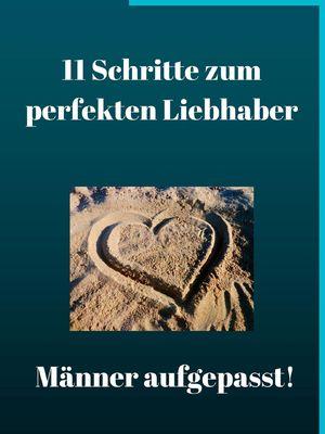 11 Schritte zum perfekten Liebhaber