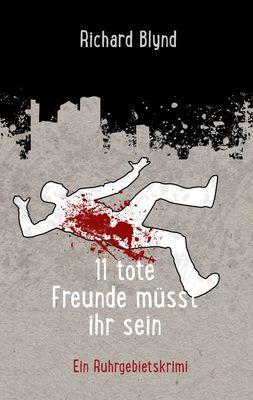 11 tote Freunde müsst ihr sein