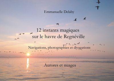 12 instants magiques sur le havre de Regnéville
