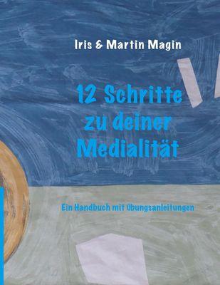 12 Schritte zu deiner Medialität