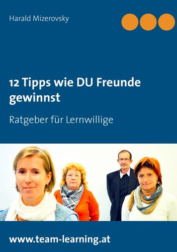 12 Tipps wie DU Freunde gewinnst