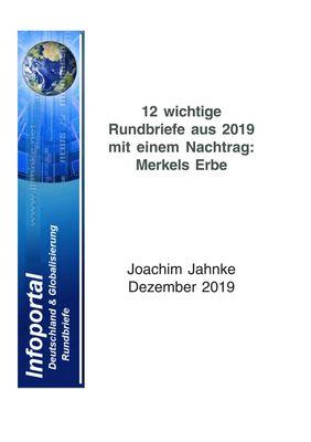 12 wichtige Rundbriefe aus 2019 mit einem Nachtrag: Merkels Erbe