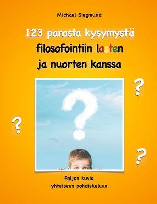 123 parasta kysymystä filosofointiin lasten ja nuorten kanssa