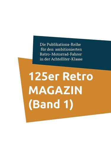 125er Retro MAGAZIN (Band 1)
