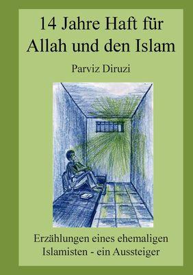 14 Jahre Haft für Allah und den Islam