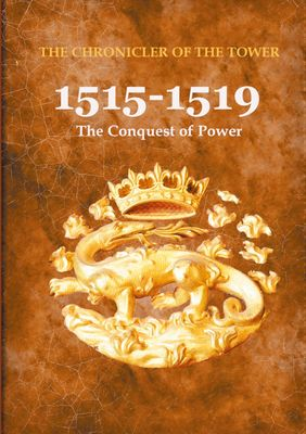 1515-1519 : The Conquest of Power