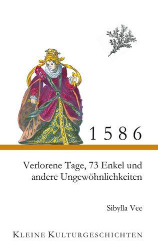 1586 - Verlorene Tage, 73 Enkel und andere Ungewöhnlichkeiten