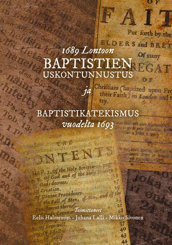 1689 Lontoon baptistien uskontunnustus ja Baptistikatekismus vuodelta 1693