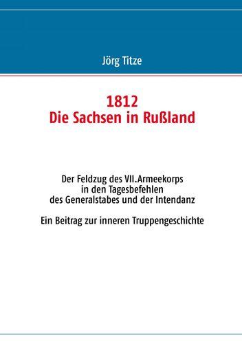 1812 - Die Sachsen in Rußland