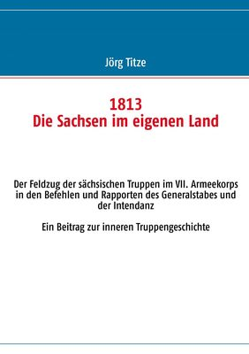 1813 Die Sachsen im eigenen Land