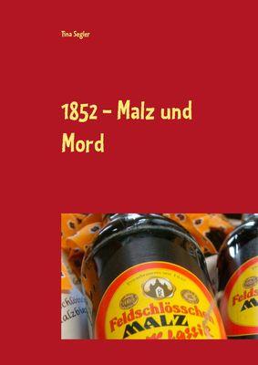 1852 - Malz und Mord